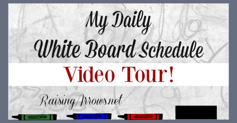 Take a look at my daily white board schedule | RaisingArrows.net