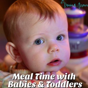 Managing Meal Time Chaos with Babies and Toddlers - tips to make things easier on mom!