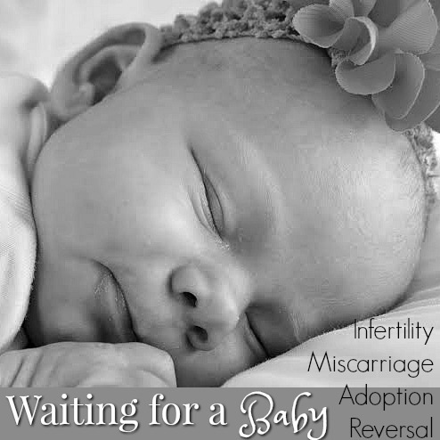 It might be infertility, a miscarriage, a lost adoption, a reversal, or other life circumstances that have you waiting for a baby.