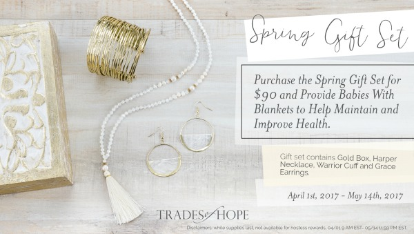 Order the Spring Gift Set & Trades of Hope will donate a baby blanket to a needy family!
