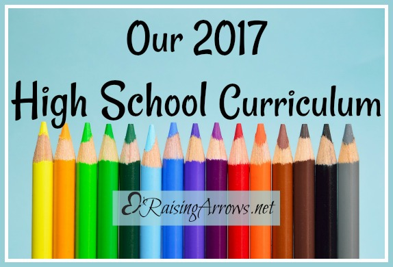 Our 2017 High School Homeschool Curriculum Choices