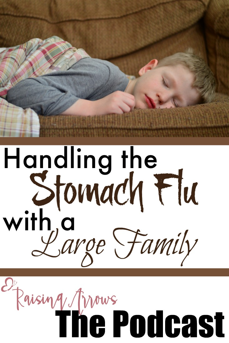 Handling the Stomach Flu with a Large Family – Podcast 033