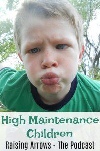 Parenting High Maintenance Children – Podcast #38