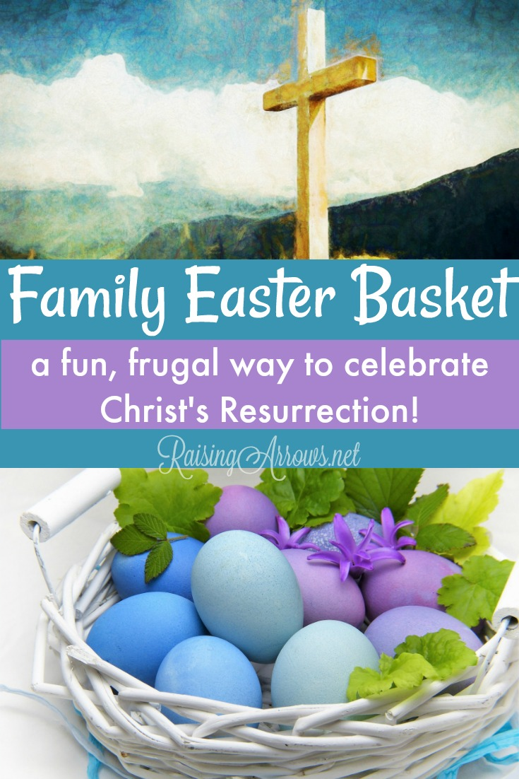 Family easter baskets frugal fun raising arrows fill just one easter basket this year full of goodies the entire family can share and negle Images