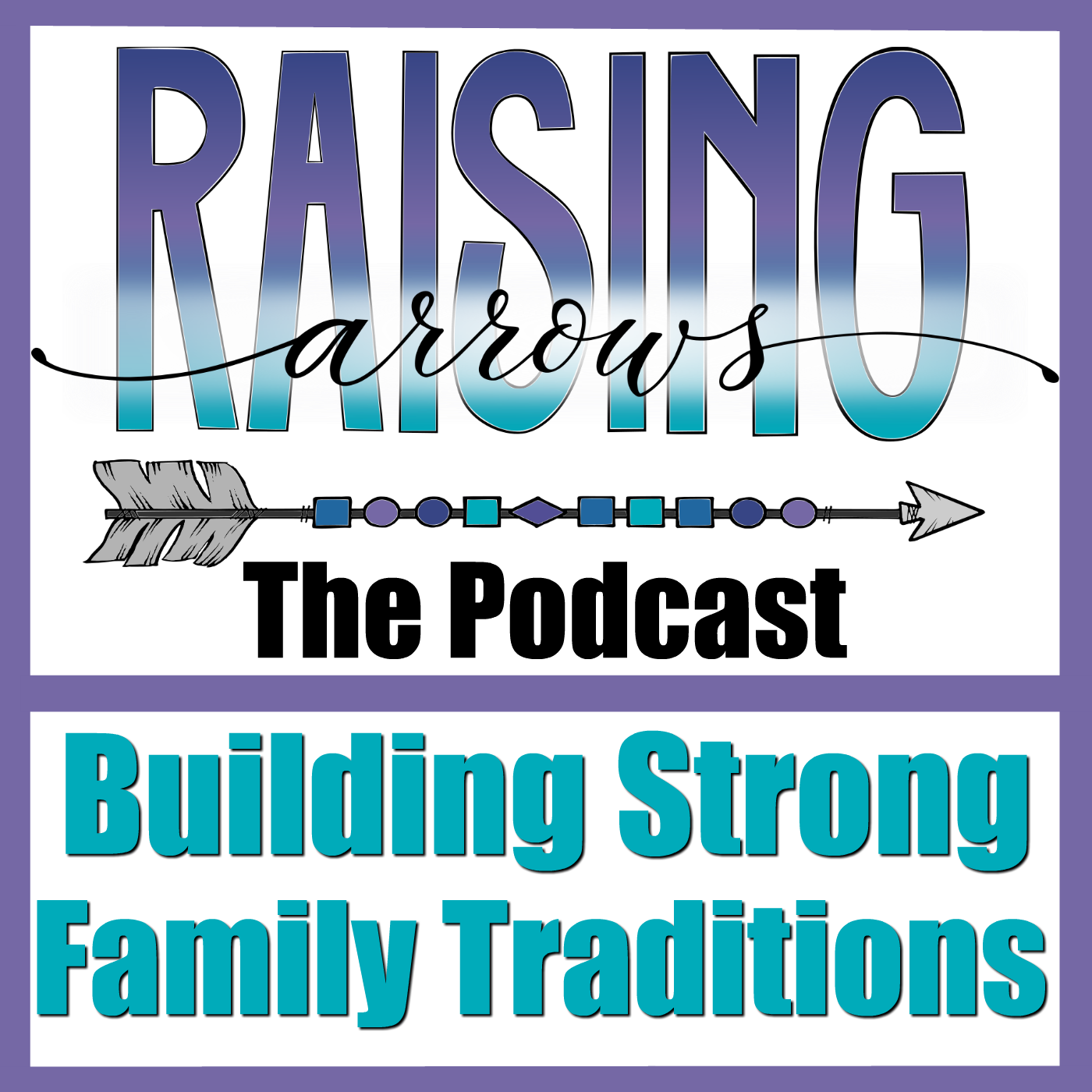 Podcast 40 - Building Strong Family Traditions