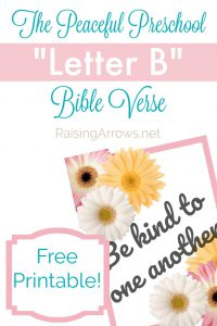 """Free """"Letter B"""" Bible Verse that corresponds with the letter of the week for The Peaceful Preschool! Print it out and hang it in your home!"""