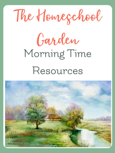Review of The Homeschool Garden Morning Time plans