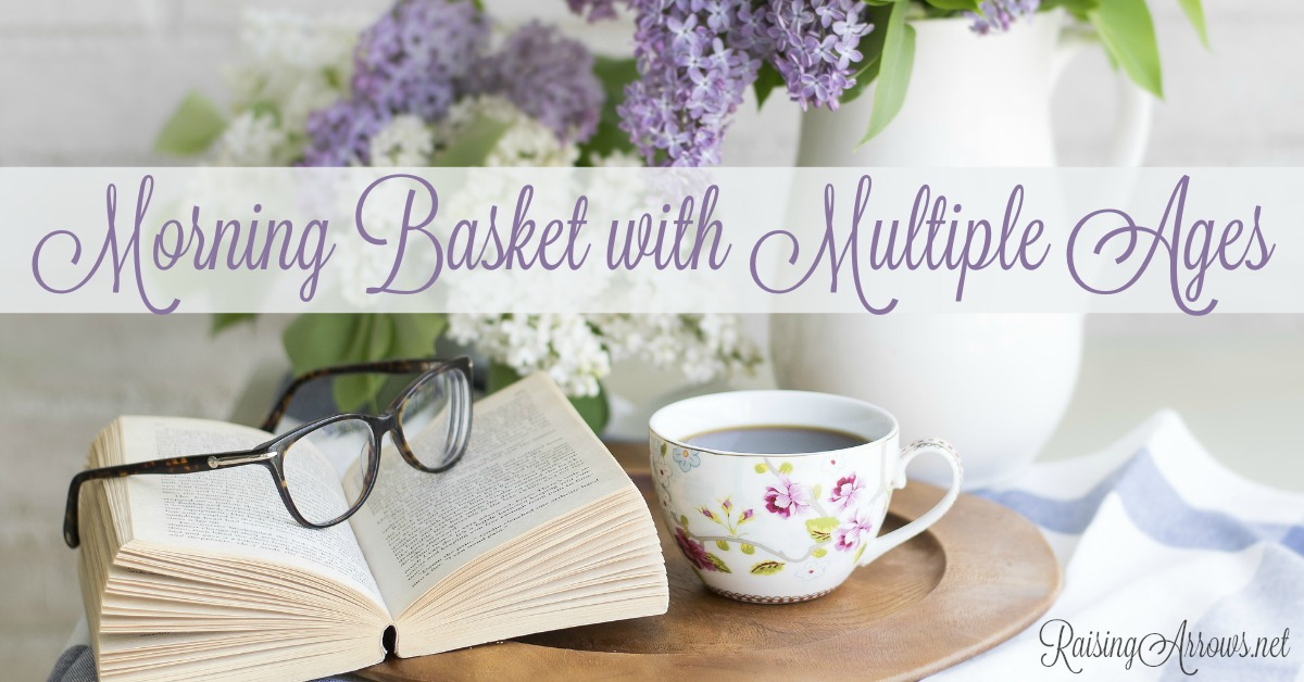 Morning Basket Time with Multiple Ages