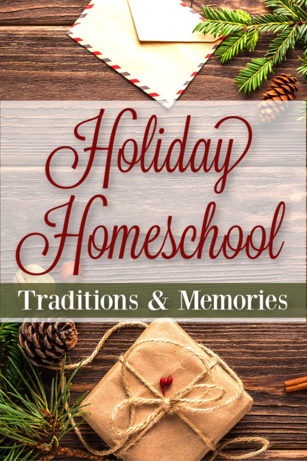 Make homeschooling extra special during the holidays! Your children will have wonderful memories for years to come with just a little intentional planning!