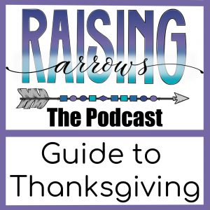 Large Family Mom Thanksgiving – Podcast #55