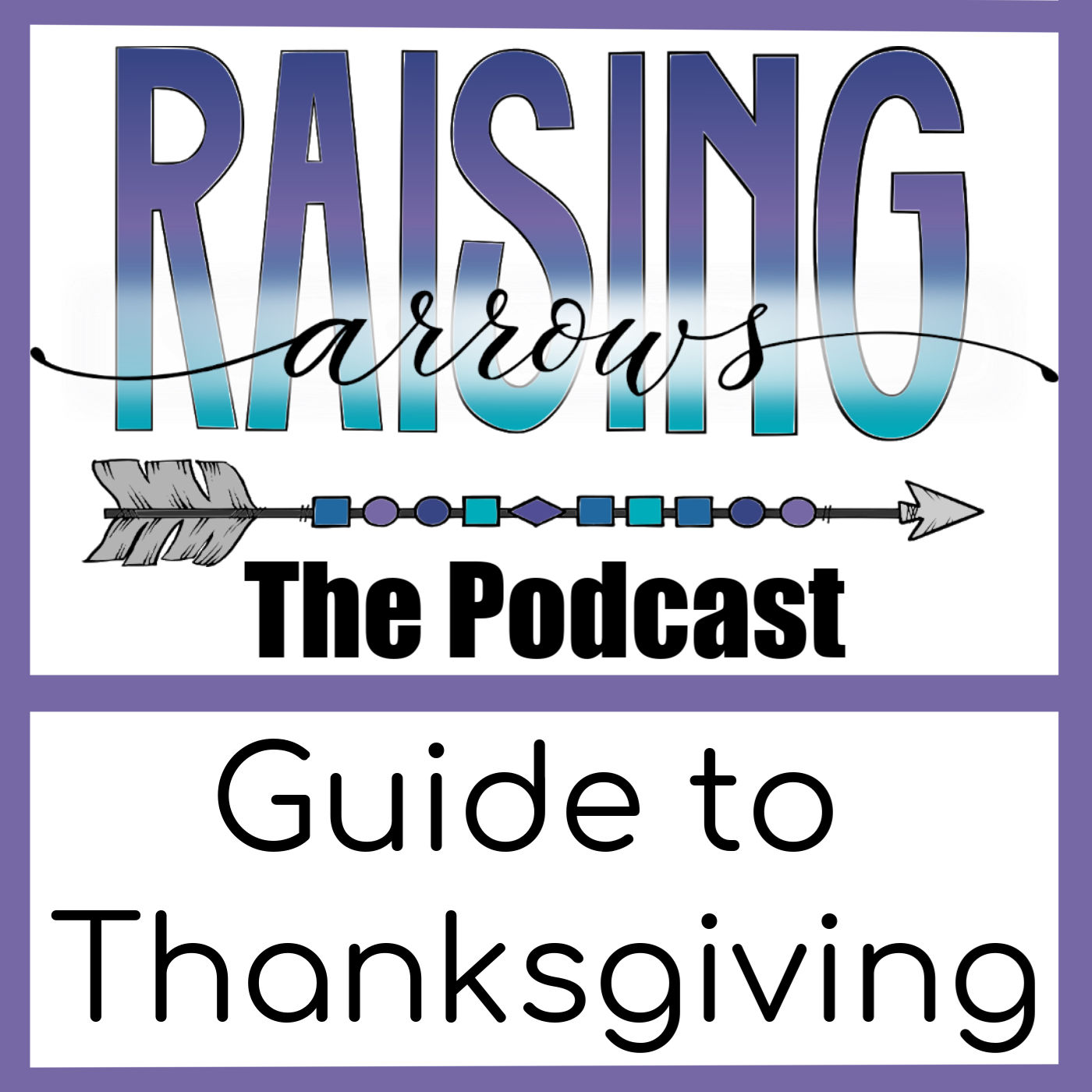 Control the chaos and have a blessed Thanksgiving with this idea-packed podcast guide to a fantastic holiday from a large family mom's perspective!