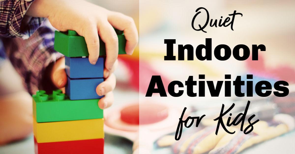 Quiet Indoor Activities For Kids That Don T Require Mom