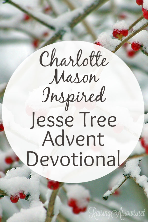 This Christmas enjoy the Jesse Tree experience with a Charlotte Mason approach. Lessons full of Scripture, music, art, poetry, and more!