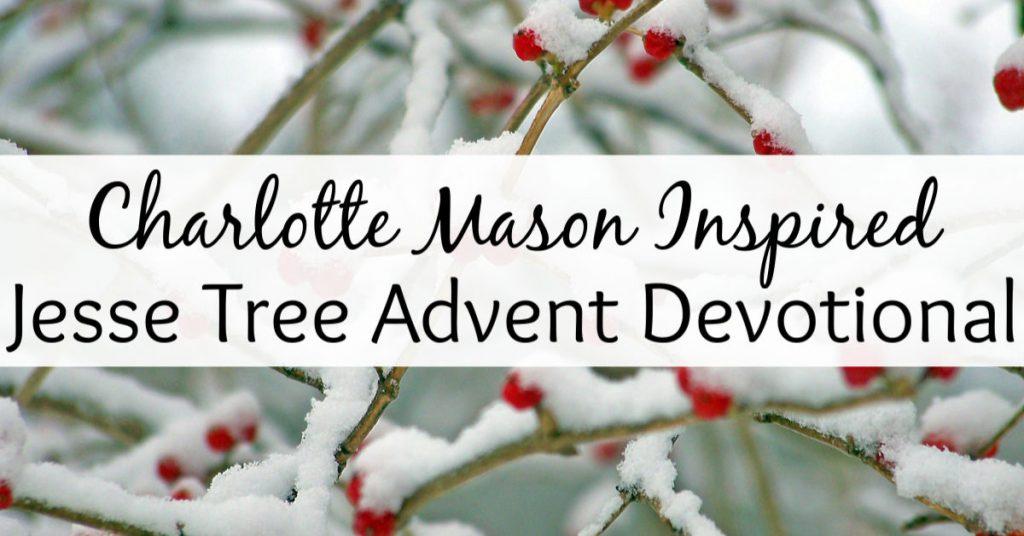 A Jesse Tree Advent Devotional {Charlotte Mason Style}