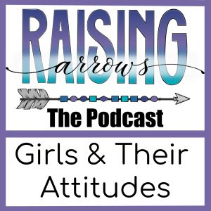 As your girls grow into their teenage years, you may begin to see attitude. This podcast gives you 3 secrets to help avoid these attitude problems.