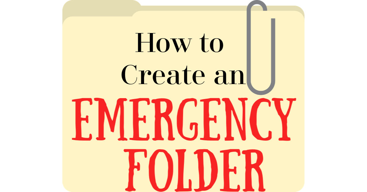 How to Make an Emergency Folder for Your Family