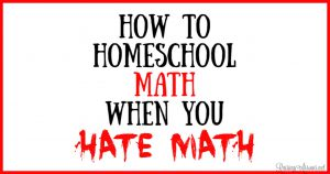 Are you stressed about teaching math because you weren't good at math when you were in school? Use these tips to conquer your fear of homeschool math!