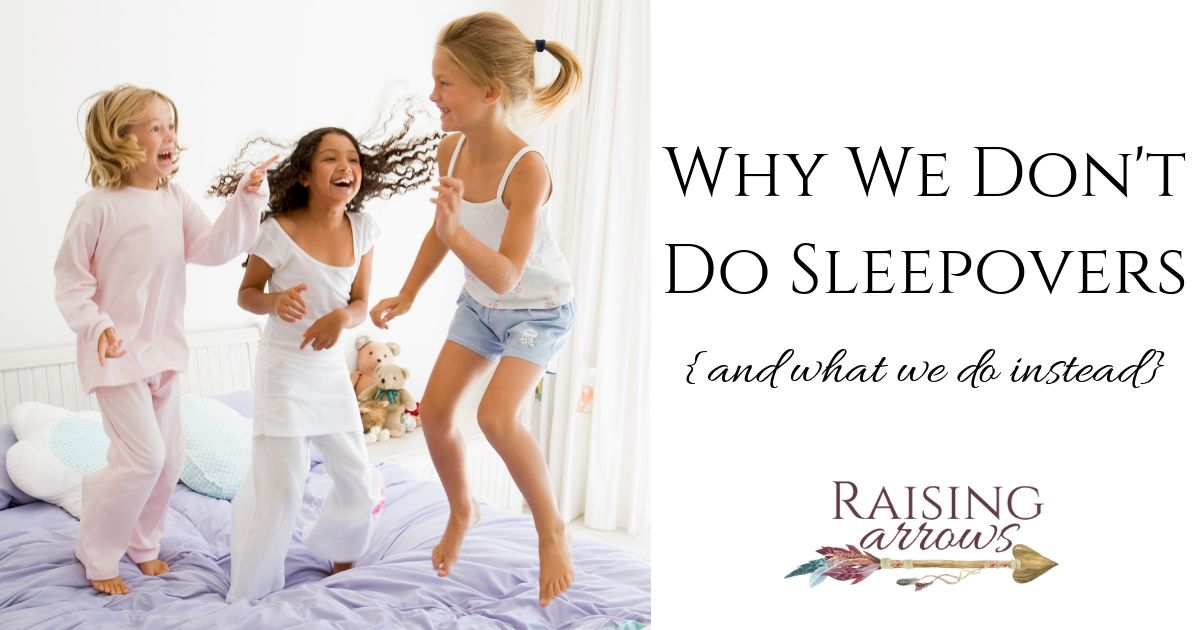 Why We Don't Do Sleepovers (and what we do instead!)