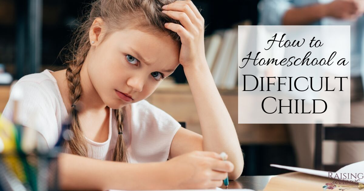 How to Homeschool a Difficult Child