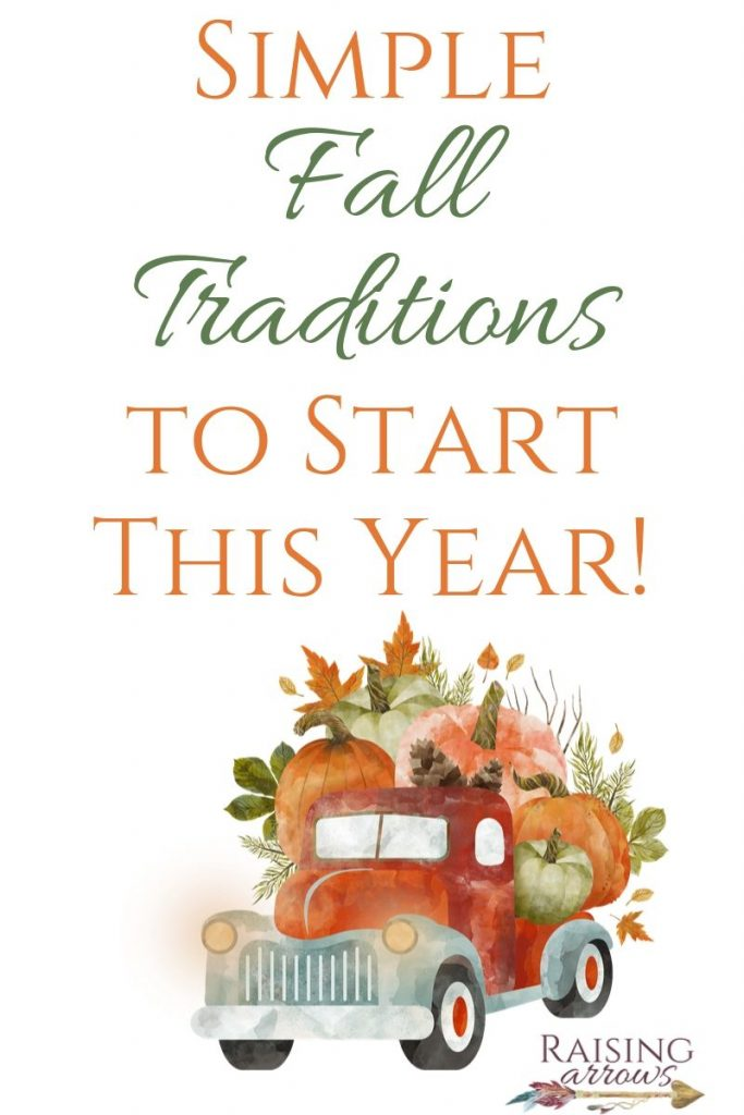 Simple Fall Traditions you and your family will enjoy for years to come!