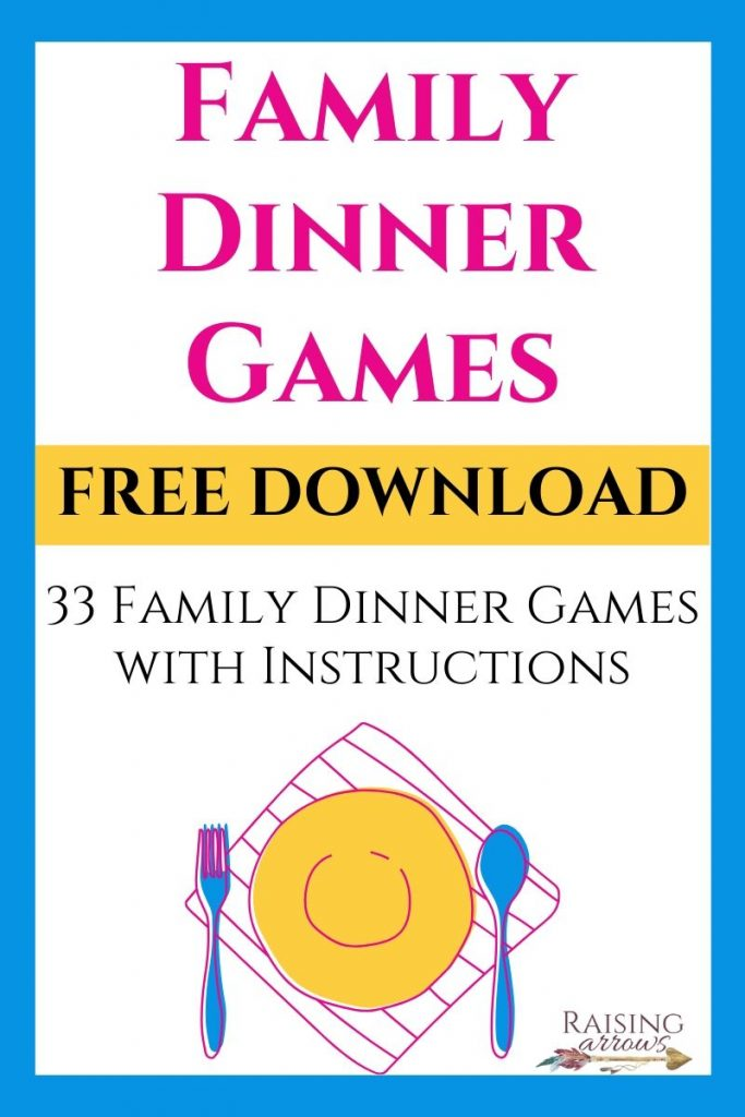 33 Fun Family Dinner Games to play during your meal!  Free Download!