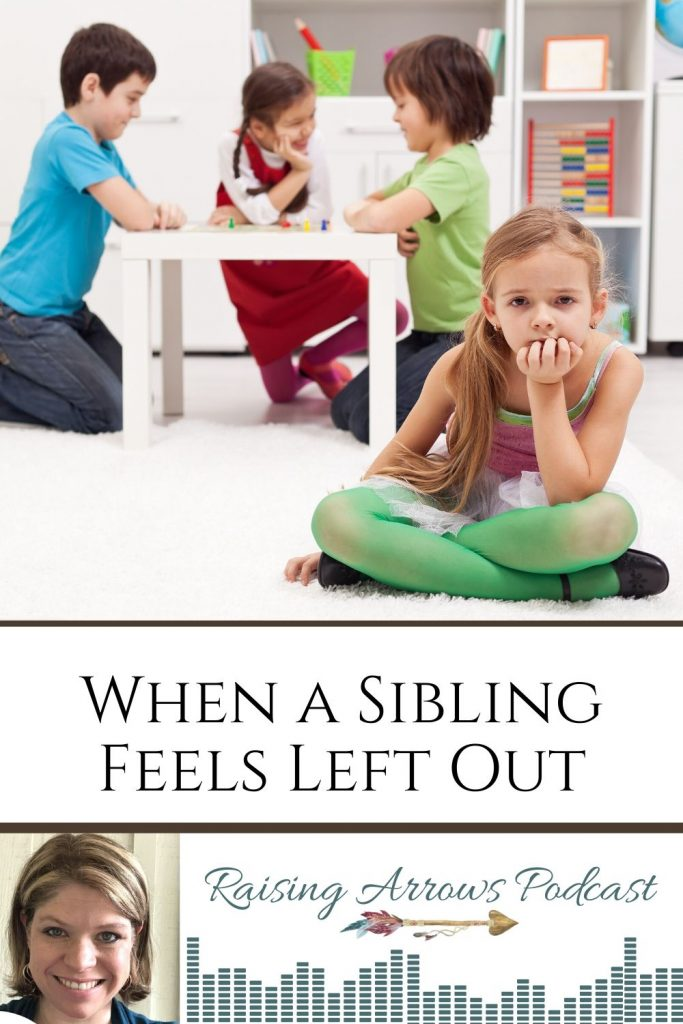 What to do when one of your children is feeling left out by his or her siblings. - Raising Arrows Podcast