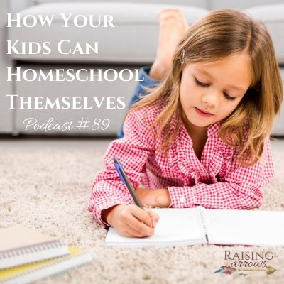 How Your Kids Can Homeschool Themselves – Podcast #89