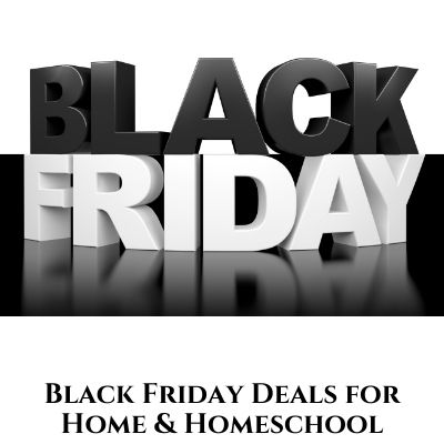 Black Friday Deals for Your Home and Homeschool
